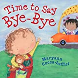 Time to Say Bye-Bye, Maryann Cocca-Leffler, 0670013099
