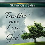 Treatise on the Love of God | St. Francis De Sales