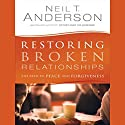 Restoring Broken Relationships: The Path to Peace and Forgiveness Audiobook by Neil T. Anderson Narrated by Jonathan Yen
