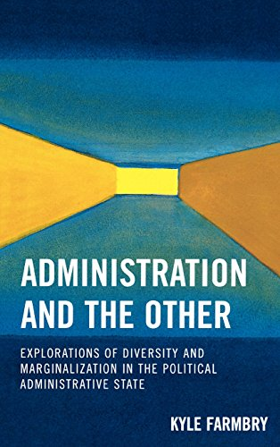 Administration and the Other: Explorations of Diversity and Marginalization in the Political Administrative State (Innov