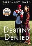 DESTINY DENIED