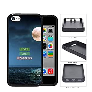 Never Stop Wondering Moonlight Oceanview Rubber Silicone TPU Cell Phone Case Apple iPhone 5c