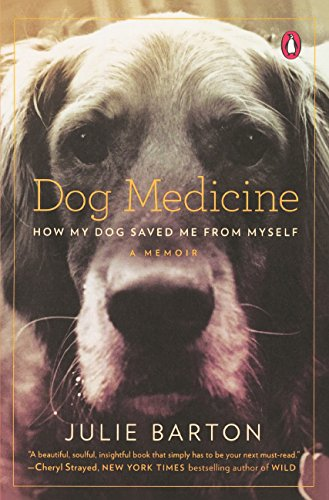 Dog Medicine: How My Dog Saved Me From Myself (Turtleback School & Library Binding Edition) ebook