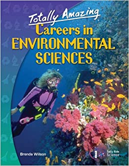 Totally Amazing Careers in Environmental Sciences