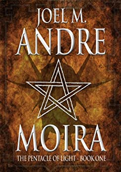 The Pentacle of Light Series: Moira by [Andre, Joel M.]