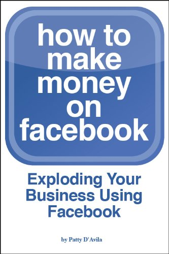 How to Make Money on Facebook-Exploding Your Business Using Facebook