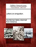 Letters on Emigration, , 1275702457