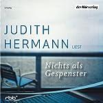 Nichts als Gespenster | Judith Hermann