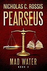 Pearseus: Mad Water: Book 2 in the epic fantasy series Pearseus (Volume 2)