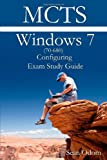 McTs 70-680 Windows 7 Configuring Exam Study Guide, Sean Odom, 0557180031
