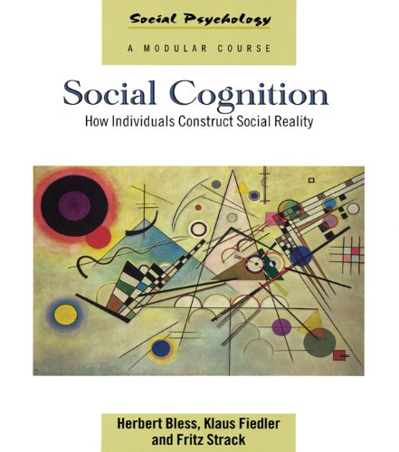 Download Social Cognition: How Individuals Construct Social Reality (Social Psychology: A Modular Course) Pdf