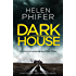 Dark House: An absolutely gripping serial killer thriller (Detective Lucy Harwin crime thriller series Book 1)