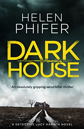 Dark House: An absolutely gripping serial killer thriller (Detective Lucy Harwin crime thriller series Book 1) cover