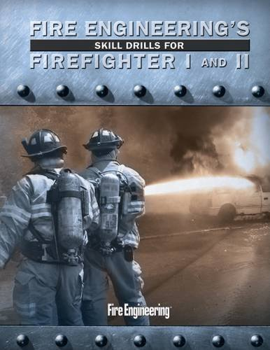 Fire Engineering's Skill Drills for Firefighter I and IIFrom Brand: Fire Engineering Books