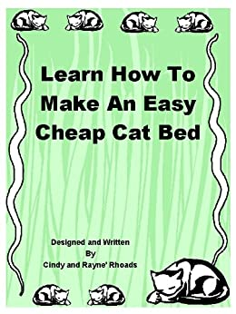 Learn how to make an easy cheap cat bed kindle edition for How to make a cat bed easy