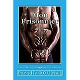 Mon Prisonnier (French Edition)