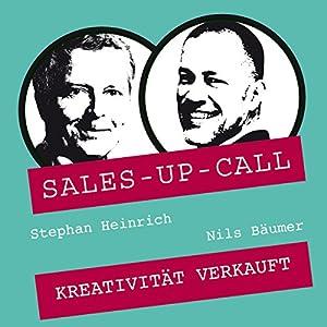 Kreativität verkauft (Sales-up-Call) Hörbuch