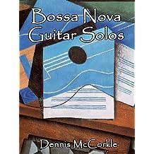 Bossa Nova Guitar Solos (Sheet Music and TAB for the Guitar Book 2)
