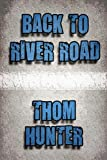 Back to River Road, Thom Hunter, 1448942292