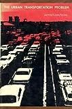 The Urban Transportation Problem, John R. Meyer, 0674931203