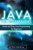 img - for JAVA: Quick and Easy JAVA Programming for Beginners (Java, java programming, java for dummies, java ee, java swing, java android, java mobile java apps) book / textbook / text book