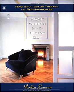 home design from the inside out feng shui color therapy and self awareness robin lennon karen plunkett powell 0789112006789 amazoncom books - Self Home Design
