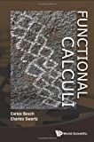 Functional Calculi, Charles Swartz and Carlos Bosch Giral, 9814415979