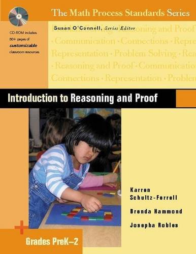 Introduction to Reasoning and Proof, Grades PreK-2 (The Math Process Standards Series)