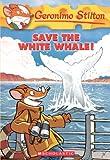 Save the White Whale!, Geronimo Stilton, 0606152962