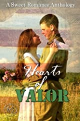 Hearts of Valor: A Sweet Romance Anthology Paperback