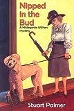 Nipped in the Bud, Stuart Palmer, 1601870019