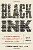 #3: Black Ink: Literary Legends on the Peril, Power, and Pleasure of Reading and Writing