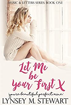 Let Me Be Your First: A Virgin Romance (Music and Letters Series Book 1) by [Stewart, Lynsey M.]
