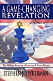 img - for A Game-Changing Revelation (Vol 2): The Hidden Ancestry of America and Great Britain book / textbook / text book