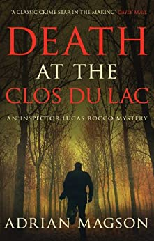 Death at the Clos du Lac: 4 (Inspector Lucas Rocco) by [Magson, Adrian]