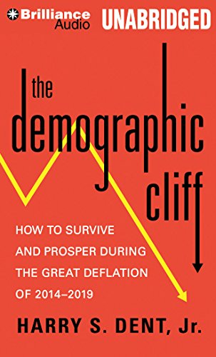 The Demographic Cliff: How to Survive and Prosper During the Great Deflation of 2014-2019 by Brilliance Audio