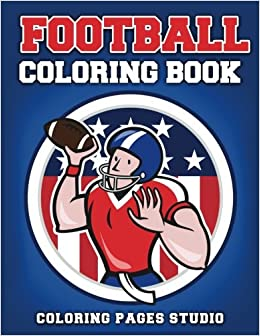 Football Coloring Book: Fun Football Coloring Pages for Kids (Sports ...