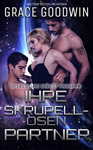 Ihre skrupellosen Partner (Interstellare Bräute® Programm 13) (German Edition)