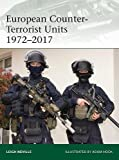 European Counter-Terrorist Units 1972-2017 (Elite)