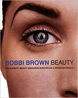 b4bb2657214 Bobbi Brown Beauty (Bobbi Brown Series): Bobbi Brown: 9780060929763:  Amazon.com: Books