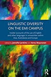 Linguistic Diversity on the EMI Campus: Insider accounts of the use of English and other languages in universities within Asia, Australasia and Europe