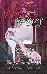 War and Pieces: Season 6, Episode 2 (Frayed Fairy Tales Book 17)