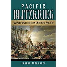 Pacific Blitzkrieg: World War II in the Central Pacific