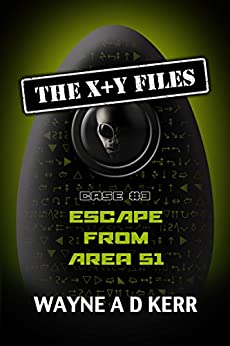 Escape From Area 51 (The X + Y Files) by [Kerr, Wayne]