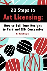 20 Steps to Art Licensing: How to Sell Your Designs to Greeting Card and Gift Companies Paperback