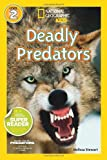 National Geographic Readers: Deadly Predators, Melissa Stewart, 1426313462