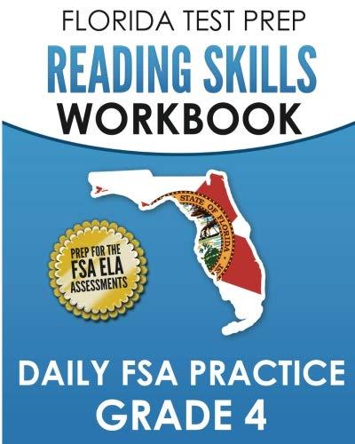 (FLORIDA TEST PREP Reading Skills Workbook Daily FSA Practice Grade 4: Preparation for the FSA ELA Reading Tests)