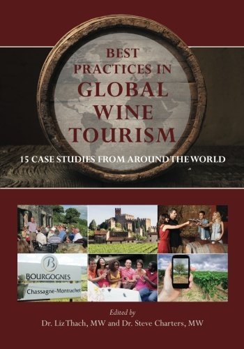 Best Practices in Global Wine Tourism: 15 Case Studies from Around the World