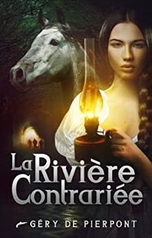 La Rivière contrariée (French Edition) by [de Pierpont, Gery ]