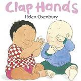 Clap Hands by Helen Oxenbury (2009-02-02)
